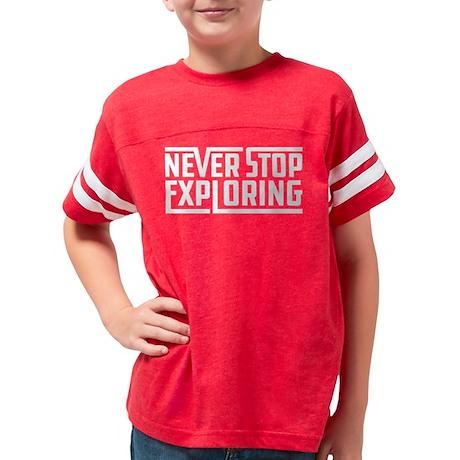 Never Stop Exploring Youth Football Shirt