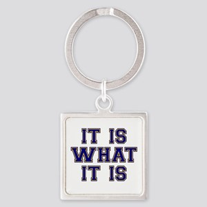It Is What It Is Blue and Gold Square Keychain