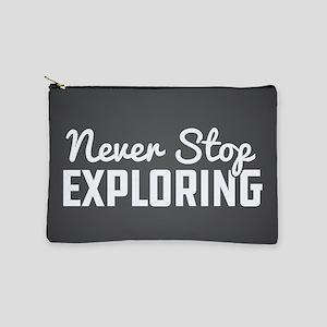Never Stop Exploring Makeup Pouch