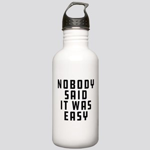 Nobody Said It Was Eas Stainless Water Bottle 1.0L