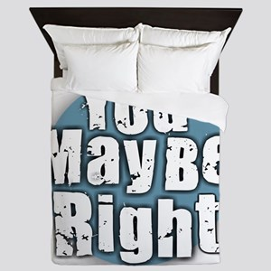 You May Be Right Queen Duvet
