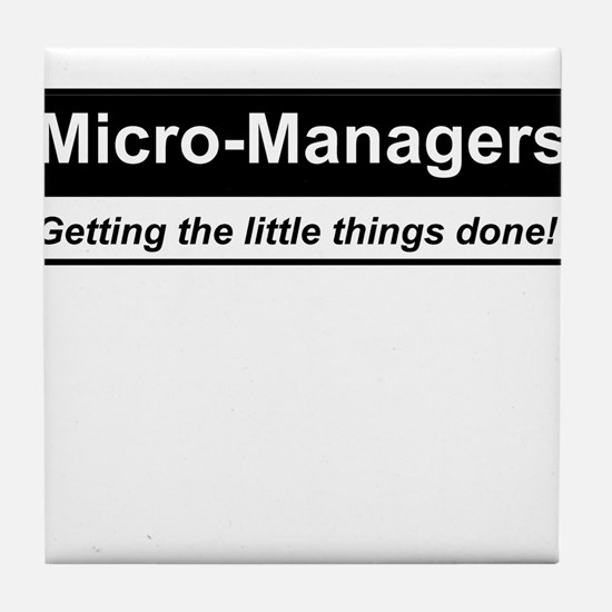Micro-Managers: Getting the little things done! Ti