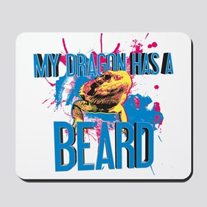 Bearded Dragon - My Dragon Has A Beard Mousepad