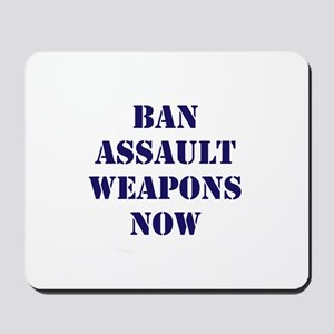 Ban Assault Weapons Now Mousepad