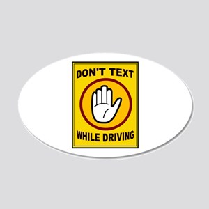 DON'T TEXT AND DRIVE 20x12 Oval Wall Decal