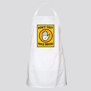 DON'T TEXT AND DRIVE Apron