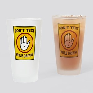 DON'T TEXT AND DRIVE Drinking Glass