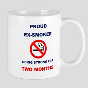 Proud Ex-Smoker - Going Strong for two Months Mug