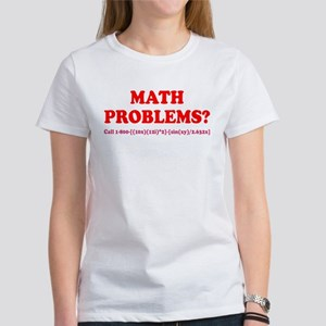 Math Problems? Call 1-800 Women's T-Shirt