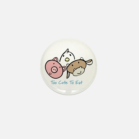 Too Cute To Eat Mini Button