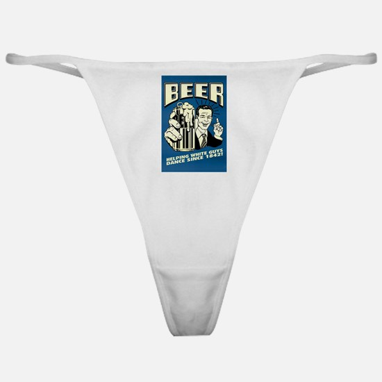 Beer Helping White Guys Dance Classic Thong