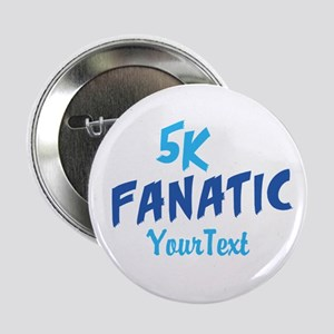 "Customize 5k Fanatic 2.25"" Button"