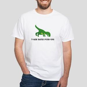 T-Rex Hates Pushups White T-Shirt