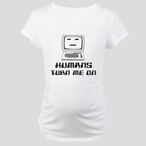 Humans Turn Me On Maternity T-Shirt