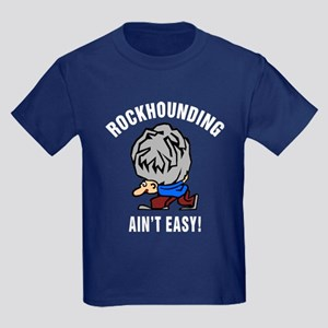 Funny Rockhounding Ain't Easy Kids Dark T-Shirt