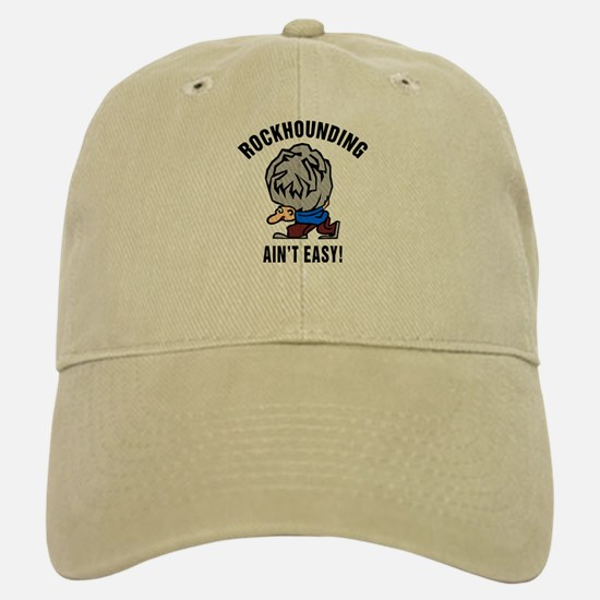 Funny Rockhounding Ain't Easy Baseball Baseball Cap