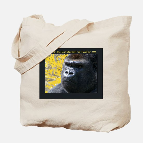 Who ate the last MutherF'in Twinkie!!!! Tote Bag