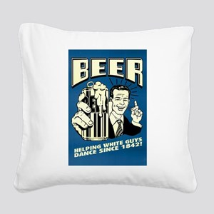 Beer Helping White Guys Dance Square Canvas Pillow