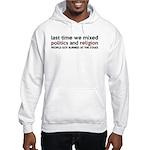Don't Mix Politics and Religion Hooded Sweatshirt