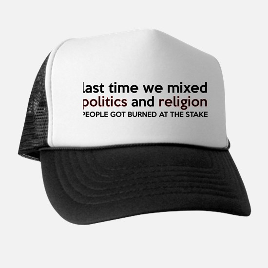 Don't Mix Politics and Religion Trucker Hat