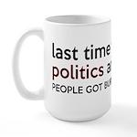 Don't Mix Politics and Religion Large Mug