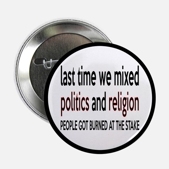 "Don't Mix Politics and Religion 2.25"" Button"