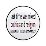 "Don't Mix Politics and Religion 3.5"" Button"