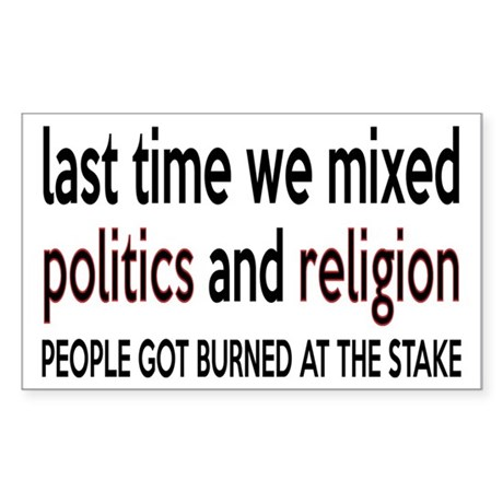 Don't Mix Politics and Religion Sticker (Rectangle
