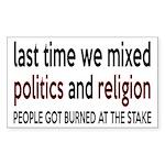 Don't Mix Politics and Religion Sticker (Rectangle