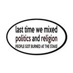 Don't Mix Politics and Religion Oval Car Magnet