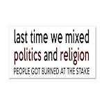Don't Mix Politics and Religion Car Magnet 20 x 12