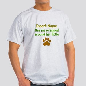 My dog wrapped around finger Light T-Shirt
