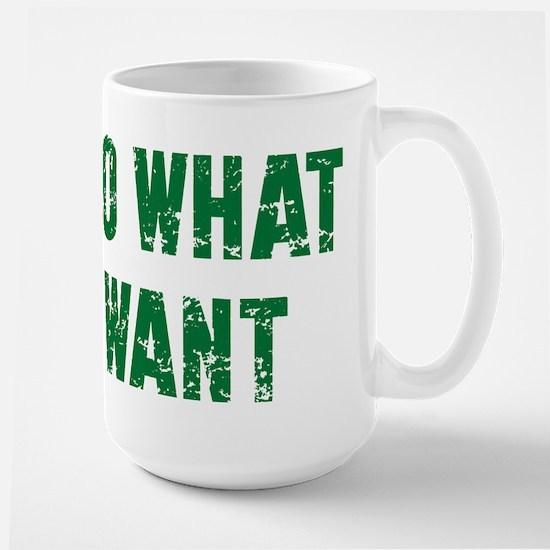 I Do What I Want Large Mug