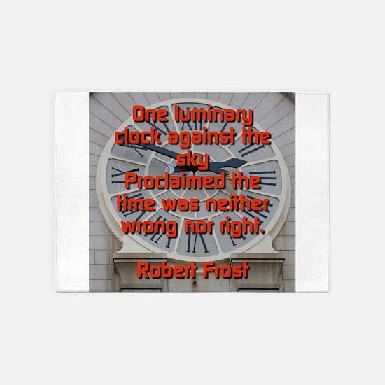 One Luminary Clock - Robert Frost 5'x7'Area Rug
