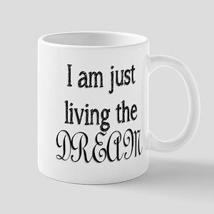 I am just living the dream Mug