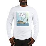 Holy Mackerel! Long Sleeve T-Shirt
