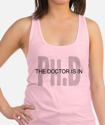 PhD The Doctor is In Tank Top