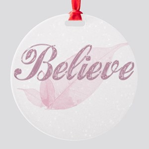 Believe Pink Round Ornament