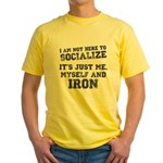 I am not here to socialize Yellow T-Shirt