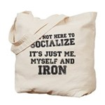 I am not here to socialize Tote Bag