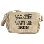I am not here to socialize Messenger Bag