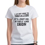I am not here to socialize Women's T-Shirt