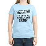 I am not here to socialize Women's Light T-Shirt