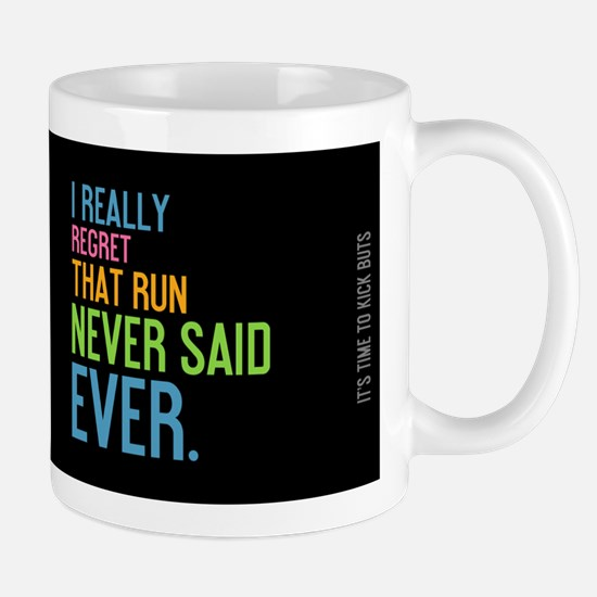 Never said ever Mug