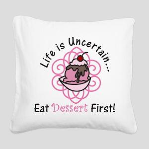 Eat Dessert First Square Canvas Pillow