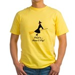 How I Fly Broom Yellow T-Shirt