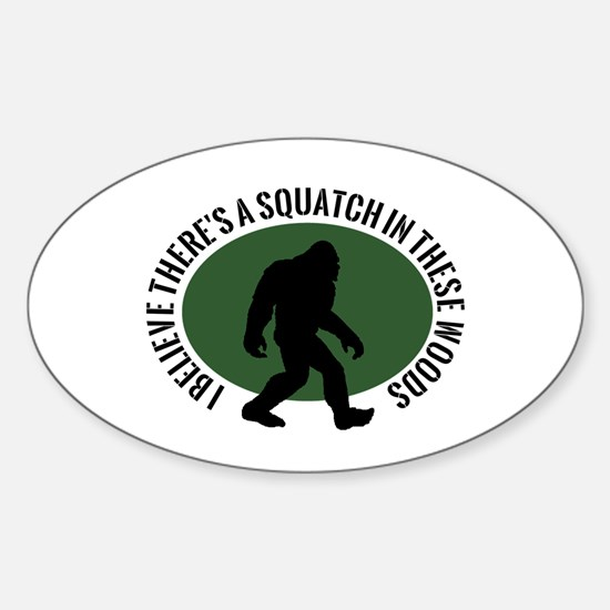 Squatch in these Woods Sticker (Oval)
