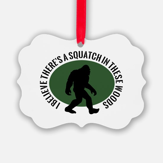 Squatch in these Woods Ornament