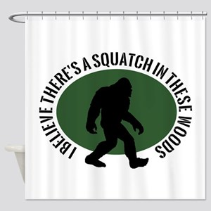 Squatch in these Woods Shower Curtain