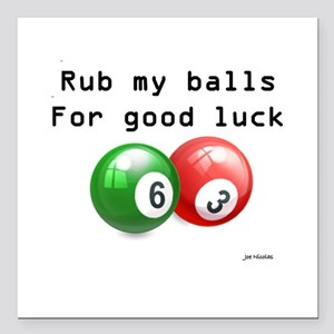 "Rub My Balls for Luck Square Car Magnet 3"" x 3"""